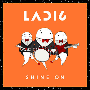 Ladi6 - Shine On
