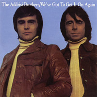 The Addrisi Brothers - We've Got to Get It On Again (Expanded Edition)