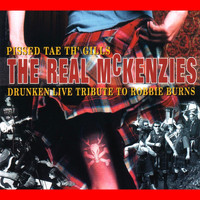 The Real McKenzies - Pissed Tae Th' Gills (Live)