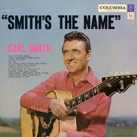 Carl Smith - Smith's the Name