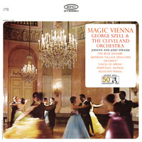 George Szell - Magic Vienna: Works by Johann and Josef Strauss
