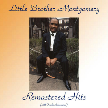 Little Brother Montgomery - Remastered Hits (All Tracks Remastered)