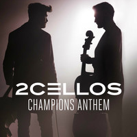 2Cellos - Champions Anthem