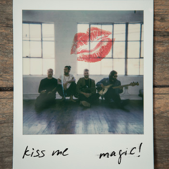 MAGIC! - Kiss Me