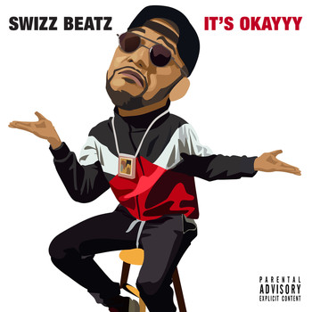 Swizz Beatz - It's Okayyy (Explicit)