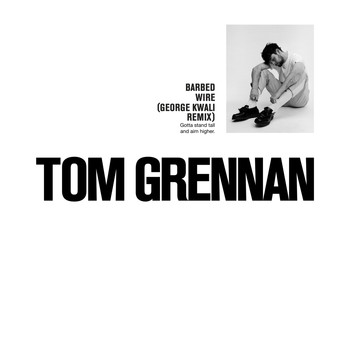 Tom Grennan - Barbed Wire (George Kwali Remix)