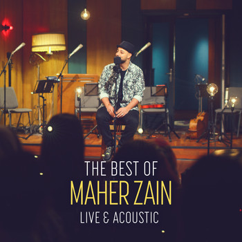 Maher Zain - The Best of Maher Zain Live & Acoustic