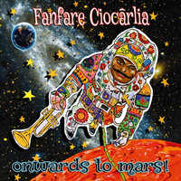 Fanfare Ciocarlia - Onwards to Mars!