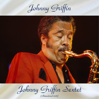 Johnny Griffin - Johnny Griffin Sextet (Remastered 2018)