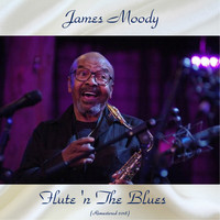 James Moody - Flute 'N The Blues (Remastered 2018)