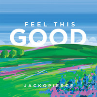 Jackopierce - Feel This Good