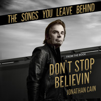 Jonathan Cain - The Songs You Leave Behind (From the Book Don't Stop Believin')