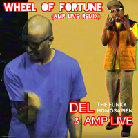 Del The Funky Homosapien - Wheel of Fortune (Amp Live Remix) (Explicit)