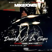 Mike Jones - Dancing n da Coupe (Explicit)