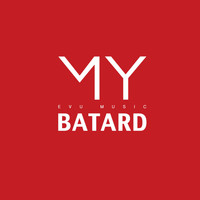 My - Batard (Explicit)