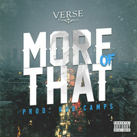 Verse - More of That (Explicit)