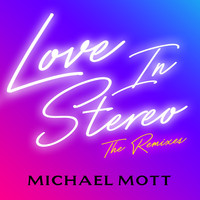 Michael Mott - Love in Stereo: The Remixes