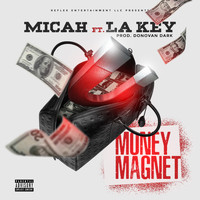 Micah - Money Magnet (Explicit)