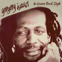 Gregory Isaacs - Gregory Issacs In Lovers Rock Style