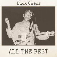 Buck Owens - All the Best