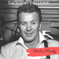 Ferlin Husky - Each Time You Leave