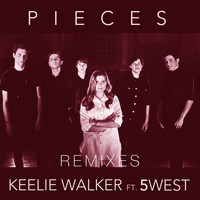 Keelie Walker - Pieces (feat. 5 West) (Remixes)