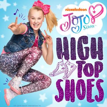 High Top Shoes (2018) | JoJo Siwa | MP3