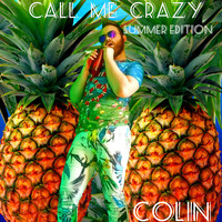 Colin - Call Me Crazy (Summer Edition)