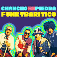 Chancho En Piedra - Funkybarítico (Radio Edit) (Explicit)
