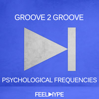 Groove 2 Groove - Psychological Frequencies
