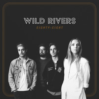 Wild Rivers - Eighty-Eight