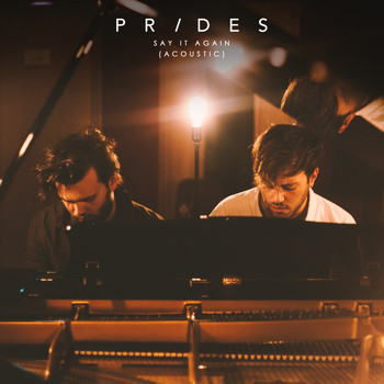 Prides - Say It Again (Acoustic)