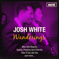 Josh White - Wanderings