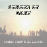 Shades of Gray - Songs That Will Linger