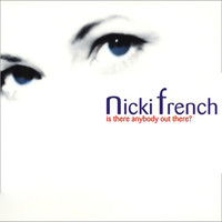 Nicki French - Is There Anybody Out There?