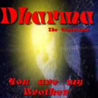 Dharma - You Are My Brother - Dharma the Experience (Edición Deluxe)