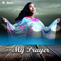 M Show - My Prayer