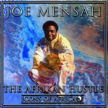Joe Mensah - The Afrikan Hustle