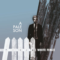 A Pale Son - White Fence
