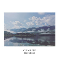 Clem Leek - Progress