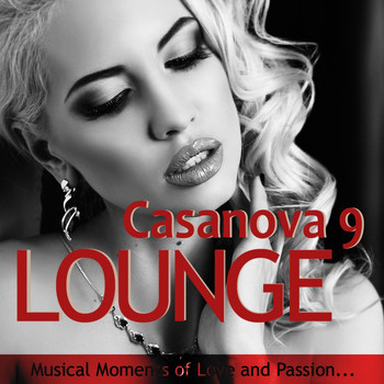 Various Artists - Casanova Lounge 9 - Musical Moments of Love and Passion