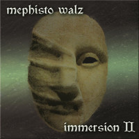 Mephisto Walz - Immersion II