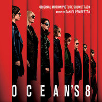 Daniel Pemberton - Ocean's 8 (Original Motion Picture Soundtrack)