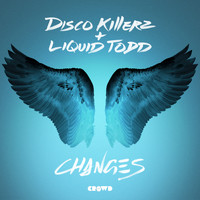 Disco Killerz, Liquid Todd - Changes (Explicit)