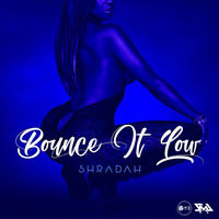 Shradah - Bounce It Low