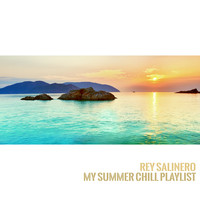 Rey Salinero - My Summer Chill Playlist
