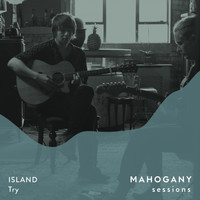 Island - Try (Mahogany Sessions)