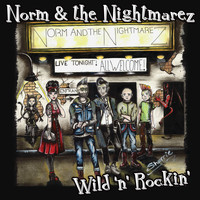 Norm & the Nightmarez - Wild 'n' Rockin'
