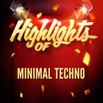 Minimal Techno - Highlights of Minimal Techno