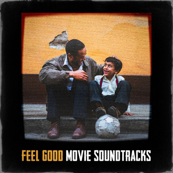 Soundtrack, Best Movie Soundtracks, Original Motion Picture Soundtrack - Feel Good Movie Soundtracks